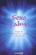 Portada de SEXO Y ALMA: ARTE DE TRANSFORMAR LA SEXUALIDAD EN ALGO SAGRADO