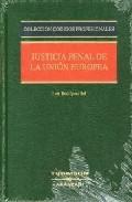 Portada de JUSTICIA PENAL DE LA UNION EUROPEA