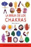 Portada de LA BIBLIA DE LOS CHAKRAS: GUIA DEFINITIVA PARA TRABAJAR CON LOS CHAKRAS