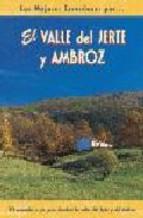 Portada de EL VALLE DEL JERTE Y DEL AMBROZ: 20 RECORRIDOS A PIE PARA DESCUBRIR LOS VALLES DEL JERTE Y DEL AMBROZ
