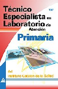 Portada de TECNICO ESPECIALISTA EN LABORATORIO DE ATENCION PRIMARIA DEL INSTITUTO CATALAN DE LA SALUD: TEST