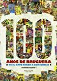 Portada de 100 AÑOS DE BRUGUERA DE EL GATO NEGRO A EDICIONES B