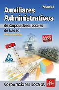 Portada de AUXILIARES ADMINISTRATIVOS DE CORPORACIONES LOCALES DE LA COMUNIDAD DE MADRID. TEMARIO GENERAL. VOLUMEN II