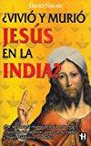 Portada de ¿VIVIO Y MURIO JESUS EN LA INDIA?