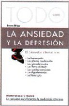 Portada de TODO SOBRE LA ANSIEDAD Y LA DEPRESION: EL BIENESTAR INTERIOR
