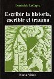 Portada de ESCRIBIR LA HISTORIA, ESCRIBIR EL TRAUMA