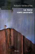 Portada de LA MORAL COMO ANOMALÍA (EBOOK)