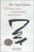 Portada de ELOGIO DEL CALIGRAFO: ENSAYOS SOBRE ARTE