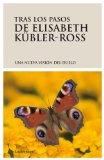 Portada de TRAS LOS PASOS DE ELISABETH KÜBLER-ROSS: UNA NUEVA VISION DEL DUELO