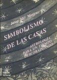 Portada de SIMBOLISMO DE LAS CASAS: ASTROLOGIA PARA UN TIEMPO DESCORAZONADO
