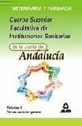 Portada de CUERPO SUPERIOR FACULTATIVO DE INSTITUCIONES SANITARIAS DE LA JUNTA DE ANDALUCIA. VETERINARIA Y FARMACIA: TEMARIO GENERAL DE SALUD PUBLICA Y SISTEMAS SANITARIOS
