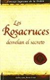 Portada de LOS ROSACRUCES DESVELAN EL SECRETO