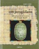 Portada de 100 JEROGLIFICOS: INTRODUCCION AL MUNDO DEL ANTIGUO EGIPTO