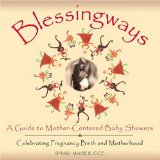 Portada de BLESSINGWAYS: A GUIDE TO MOTHER-CENTERED BABY SHOWERS - CELEBRATING PREGNANCY, BIRTH, AND MOTHERHOOD