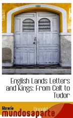 Portada de ENGLISH LANDS LETTERS AND KINGS: FROM CELT TO TUDOR