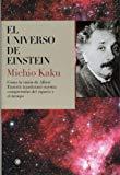 Portada de EL UNIVERSO DE EINSTEIN: COMO LA VISION DE ALBERT EINSTEIN TRANSFORMO NUESTRA COMPRESION DEL ESPACIO Y EL TIEMPO