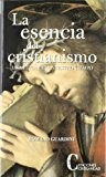 Portada de LA ESENCIA DEL CRISTIANISMO. UNA ETICA PARA NUESTRO TIEMPO