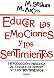 Portada de EDUCAR LAS EMOCIONES Y LOS SENTIMIENTOS: INTRODUCCION PRACTICA ALCOMPLEJO MUNDO DE LOS SENTIMIENTOS