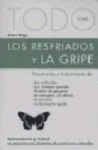 Portada de TODO SOBRE LOS RESFRIADOS Y LA GRIPE: PREVENCION Y TRATAMIENTO