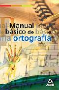 Portada de MANUAL BASICO DE ORTOGRAFIA