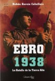 Portada de EBRO 1938: LA BATALLA DE LA TIERRA ALTA