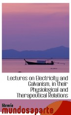 Portada de LECTURES ON ELECTRICITY AND GALVANISM, IN THEIR PHYSIOLOGICAL AND THERAPEUTICAL RELATIONS
