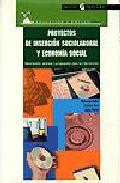 Portada de PROYECTOS DE INSERCION SOCIOLABORAL Y ECONOMIA SOCIAL, DESCRIPCION Y PROPUESTAS PARA LA INVENCION