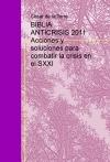 Portada de BIBLIA ANTICRISIS 2011   ACCIONES Y SOLUCIONES PARA COMBATIR LA CRISIS EN EL SXXI