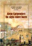 Portada de ALEJO CARPENTIER: UN SIGLO ENTRE LUCES