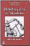 Portada de DERECHO Y CINE EN 100 PELICULAS; UNA GUIA BASICA