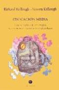 Portada de EDUCACION MEDIA: GUIA COMPLETA DE ESTRATEGIAS DE ENSEÑANZA Y RECURSOS PARA EL PROFESOR