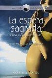 Portada de LA ESPERA SAGRADA/ THE SACRED WAIT: NUEVE MESES PARA LA VIDA/ NINE MONTHS TO LIFE (EN ARMONIA)