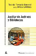 Portada de AUXILIAR DE ARCHIVOS Y BIBLIOTECAS. TEST DEL TEMARIO GENERAL