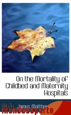 Portada de ON THE MORTALITY OF CHILDBED AND MATERNITY HOSPITALS