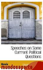 Portada de SPEECHES ON SOME CURRENT POLITICAL QUESTIONS
