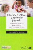 Portada de EDUCAR EN VALORES Y APRENDER JUGANDO. PROPUESTA DIDACTICA GLOBALIZADORA