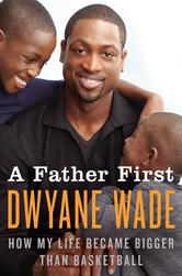 Portada de A FATHER FIRST: HOW MY LIFE BECAME BIGGER THAN BASKETBALL