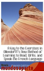 Portada de A KEY TO THE EXERCISES IN OLLENDORFF`S NEW METHOD OF LEARNING TO READ, WRITE, AND SPEAK THE FRENCH L