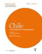 Portada de CHILE. CRISIS IMPERIAL E INDEPENDENCIA. 1808/1830 (EBOOK)