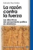 Portada de LA RAZON CONTRA LA FUERZA: LAS DIRECTRICES DEL PENSAMIENTO POLITICO DE ARISTOTELES