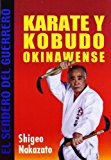 Portada de KARATE Y KOBUDO OKINAWENSE (EL SENDERO DEL GUERRERO / THE PATH OF THE WARRIOR)