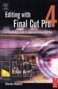 Portada de EDITING WITH FINAL CUT PRO 4: AN INTERMEDIATE GUIDE TO UNCOMPRESSED, DV, AND BEYOND