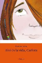 Portada de AIXÍ ÉS LA VIDA, CARLOTA (EBOOK)