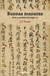 Portada de BUENAS MANERAS. ARTE Y ARTISTAS DEL SIGLO XX