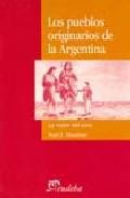 Portada de LOS PUEBLOS ORIGINARIOS DE LA ARGENTINA: LA VISION DEL OTRO