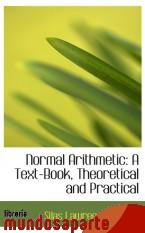 Portada de NORMAL ARITHMETIC: A TEXT-BOOK, THEORETICAL AND PRACTICAL