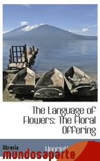 Portada de THE LANGUAGE OF FLOWERS: THE FLORAL OFFERING