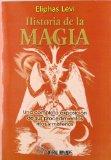 Portada de HISTORIA DE LA MAGIA: UNA COMPLETA EXPOSICION DE SUS PROCEDIMIENTOS, RITOS Y MISTERIOS