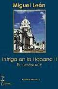 Portada de INTRIGA EN LA HABANA II: EL DESENLACE