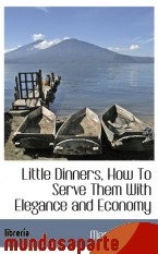 Portada de LITTLE DINNERS, HOW TO SERVE THEM WITH ELEGANCE AND ECONOMY